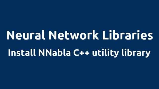 NNabla C++ APIの環境構築
