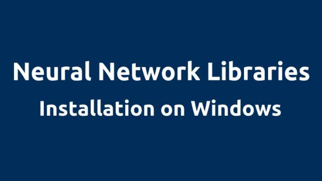 Neural Network Libraries