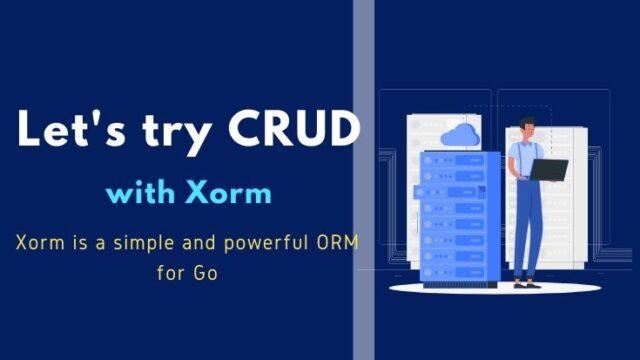 XORMによるデータベース操作 -ORM入門-